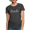 Women's Bride T-Shirt Bridesmaid Shirts | Bachelorette Party Shirts | Maid Of Honor Shirts | Bridal Party Shirts - heather black