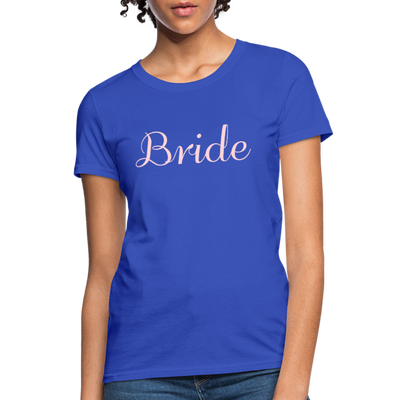 Women's Bride T-Shirt Bridesmaid Shirts | Bachelorette Party Shirts | Maid Of Honor Shirts | Bridal Party Shirts - royal blue
