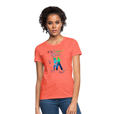 All Day I Dream Of Salsa Women's T-Shirt - heather coral