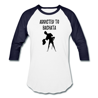 Addicted To Bachata Baseball T-Shirt - white/navy