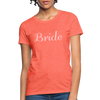 Women's Bride T-Shirt Bridesmaid Shirts | Bachelorette Party Shirts | Maid Of Honor Shirts | Bridal Party Shirts - heather coral