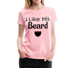 Women's Premium Couples I Like His Beard Shirt with Image - pink