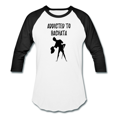 Addicted To Bachata Baseball T-Shirt - white/black