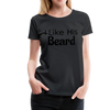 Women's Premium Couples Shirts T-Shirt Script, I Like His Beard Shirt, I Like Her Butt Shirt Script, His & Hers, Matching Shirts, Wedding Gift, Anniversary - black