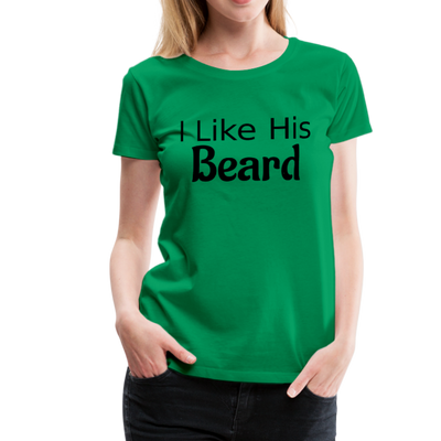 Women's Premium Couples Shirts T-Shirt Script, I Like His Beard Shirt, I Like Her Butt Shirt Script, His & Hers, Matching Shirts, Wedding Gift, Anniversary - kelly green