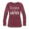 Leaves & Lattes Women's Premium Long Sleeve T-Shirt - heather burgundy