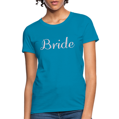 Women's Bride T-Shirt Bridesmaid Shirts | Bachelorette Party Shirts | Maid Of Honor Shirts | Bridal Party Shirts - turquoise