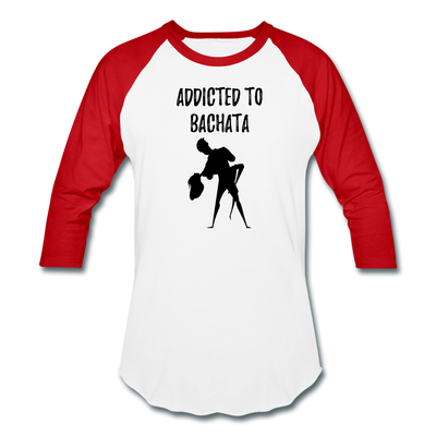 Addicted To Bachata Baseball T-Shirt - white/red