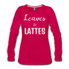 Leaves & Lattes Women's Premium Long Sleeve T-Shirt - dark pink