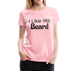 Women's Premium Couples Shirts T-Shirt Script, I Like His Beard Shirt, I Like Her Butt Shirt Script, His & Hers, Matching Shirts, Wedding Gift, Anniversary - pink