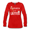 Leaves & Lattes w/ Images Women's Premium Long Sleeve T-Shirt - red