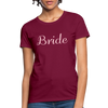 Women's Bride T-Shirt Bridesmaid Shirts | Bachelorette Party Shirts | Maid Of Honor Shirts | Bridal Party Shirts - burgundy