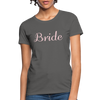 Women's Bride T-Shirt Bridesmaid Shirts | Bachelorette Party Shirts | Maid Of Honor Shirts | Bridal Party Shirts - charcoal
