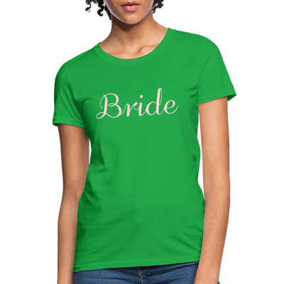 Women's Bride T-Shirt Bridesmaid Shirts | Bachelorette Party Shirts | Maid Of Honor Shirts | Bridal Party Shirts - bright green