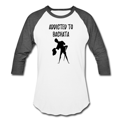 Addicted To Bachata Baseball T-Shirt - white/charcoal
