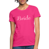 Women's Bride T-Shirt Bridesmaid Shirts | Bachelorette Party Shirts | Maid Of Honor Shirts | Bridal Party Shirts - fuchsia