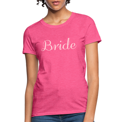 Women's Bride T-Shirt Bridesmaid Shirts | Bachelorette Party Shirts | Maid Of Honor Shirts | Bridal Party Shirts - heather pink