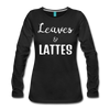 Leaves & Lattes Women's Premium Long Sleeve T-Shirt - black
