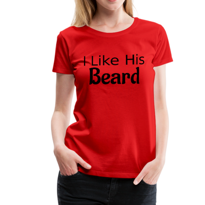 Women's Premium Couples Shirts T-Shirt Script, I Like His Beard Shirt, I Like Her Butt Shirt Script, His & Hers, Matching Shirts, Wedding Gift, Anniversary - red