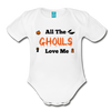 Organic Short Sleeve Bloody Halloween Onesie®, All the Ghouls love me, Baby Onesie® Baby boy, Toddler shirt, Funny Onesie®, Newborn Onesie®, 1st Halloween, Hallows Eve - white