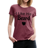 Women's Premium Couples I Like His Beard Shirt with Image - heather burgundy