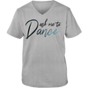 Ask Me To Dance 😍 Adult Unisex Vneck Tee