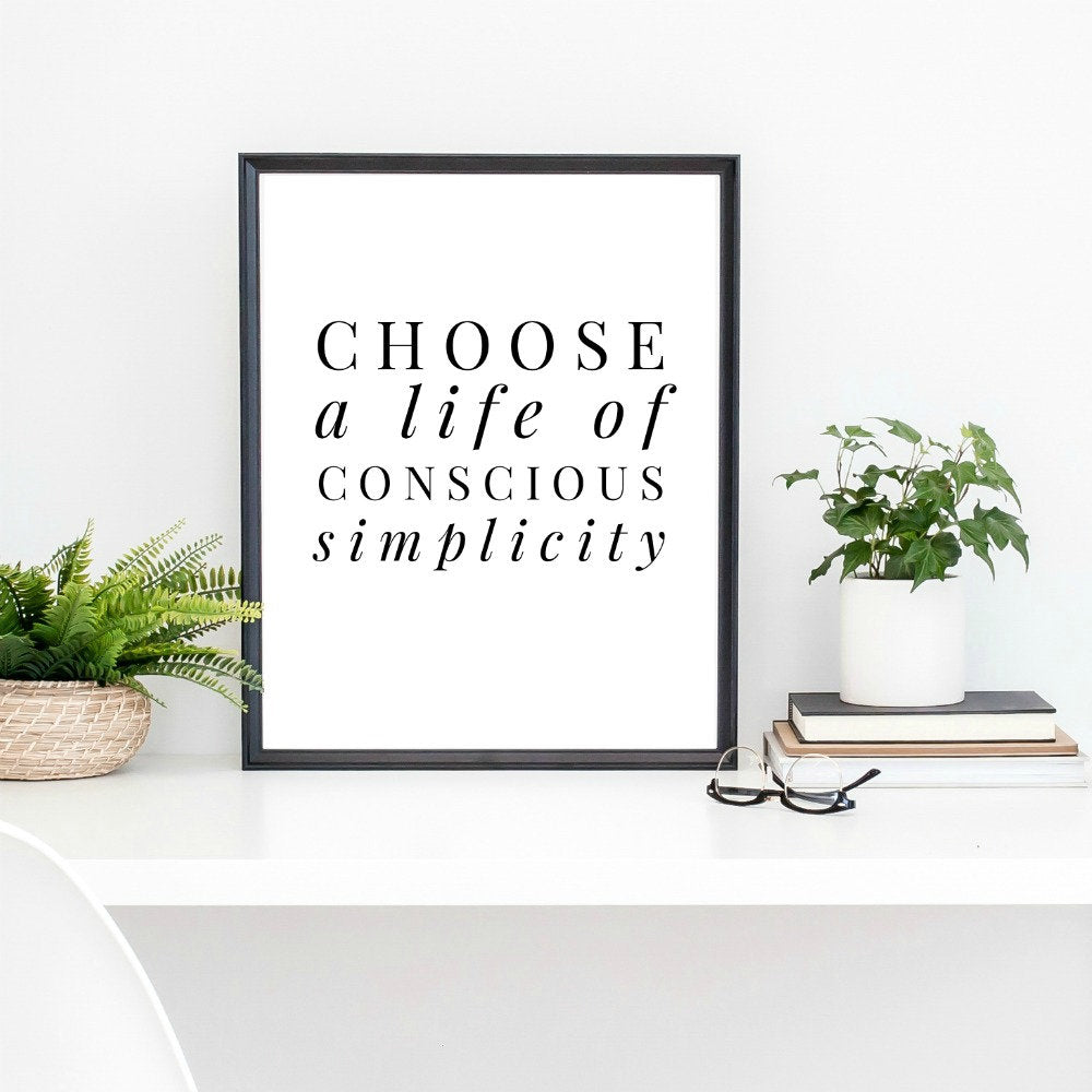 Choose a Life of Conscious Simplicity Art Print