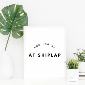 'You Had me at Shiplap' Art Print