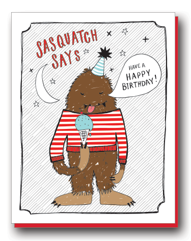 "SASQUATCH SAYS ""HAPPY BIRTHDAY!"""