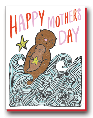 HAPPY MOTHERS DAY OTTER