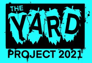 THE YARD PROJECT 2021 - Crowdfunder!