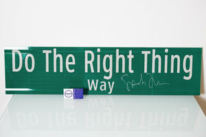 Do The Right Thing Street Sign - Signed by Spike Lee