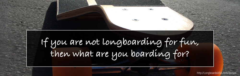Why are you boarding if not having fun