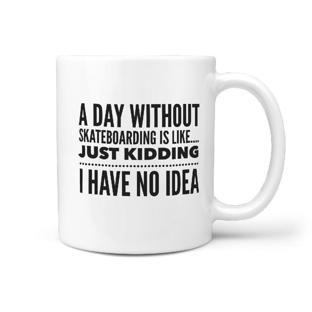 A Day without Skateboarding is like... Mug - Longboards USA