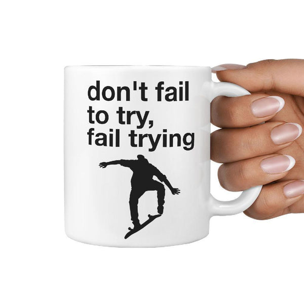 don't fail to try, fail trying | Funny Skateboarding Coffee Mug Gift Idea - Longboards USA