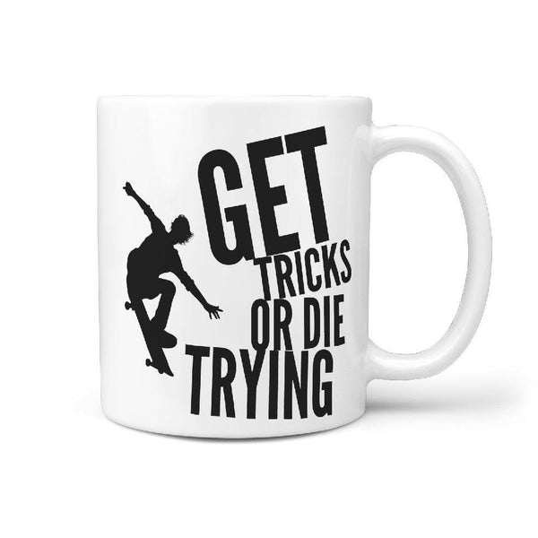 Get Tricks or Die Trying Skateboarder Coffee Mug - Longboards USA