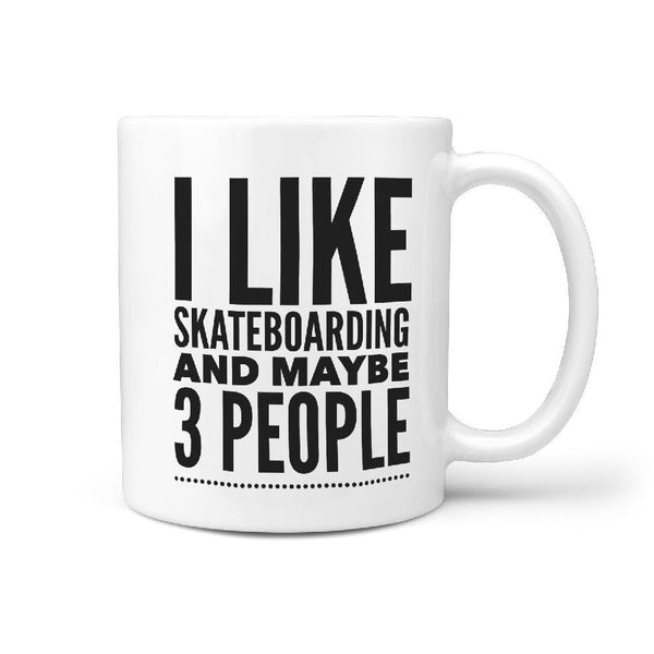 I Like Skateboarding and Maybe 3 People Coffee Mug | Gift Idea for Skater - Longboards USA