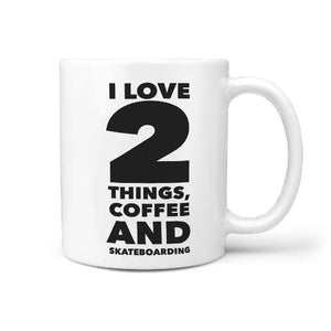 I Love 2 Things, Coffee and Skateboarding Coffee Mug - Longboards USA