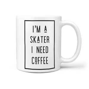 I'm a Skater I need Coffee Mug - Longboards USA