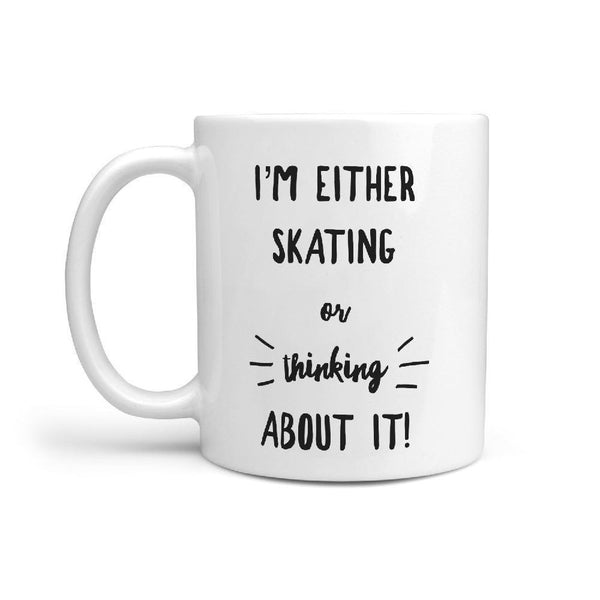 I'm either Skating or thinking about it Mug - Longboards USA