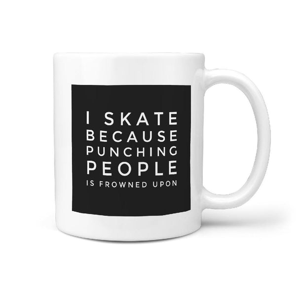 I Skate Because Punching People is Frowned Upon Coffee Mug - Longboards USA