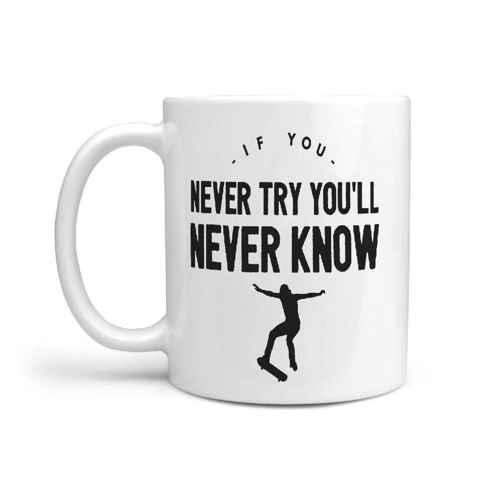 If you never try you'll never know Skateboarding mug - Longboards USA
