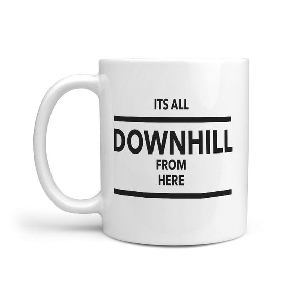 Its All Downhill From Here - Funny Skater Coffee Mug - Longboards USA