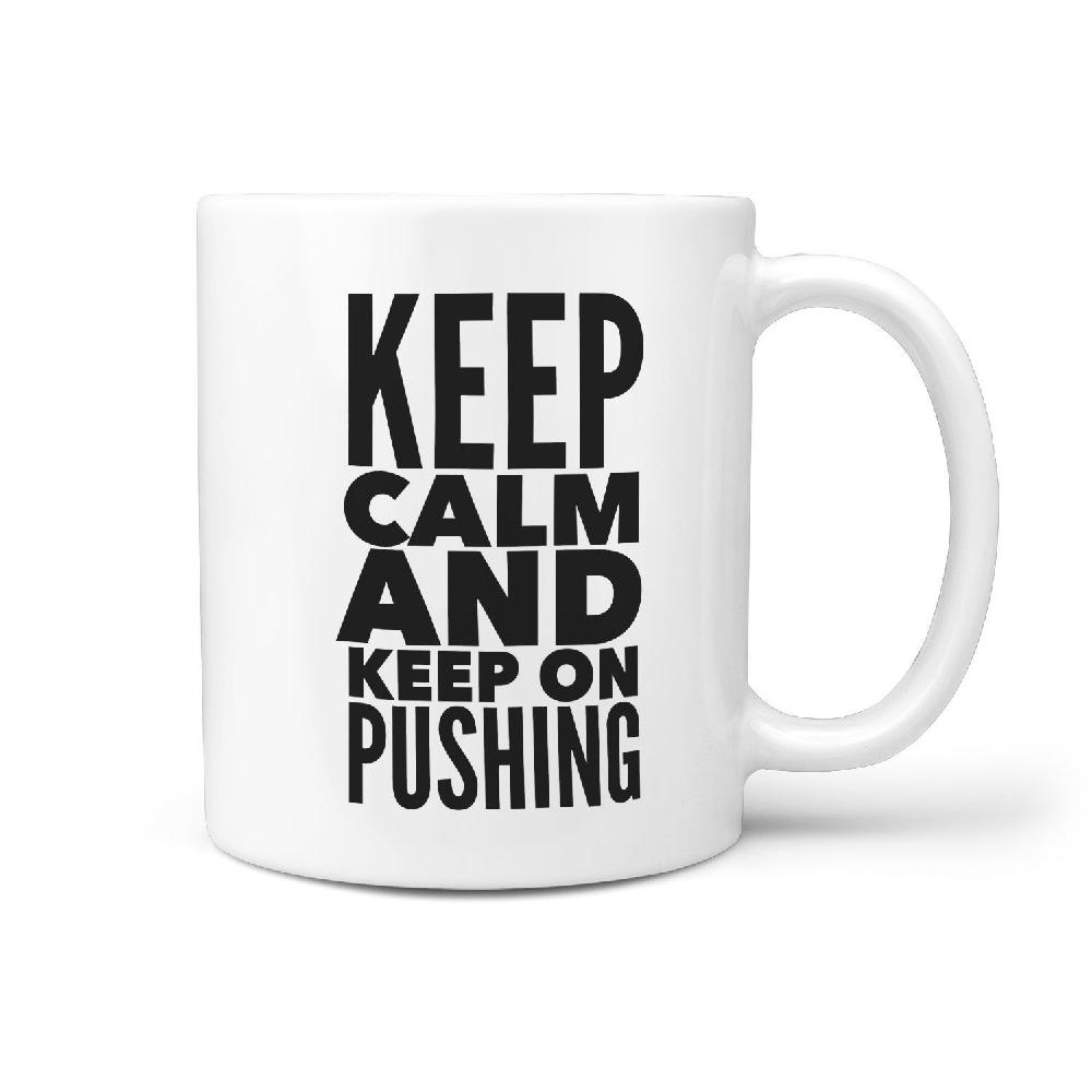 Keep Calm and Keep on Pushing - Longboards USA