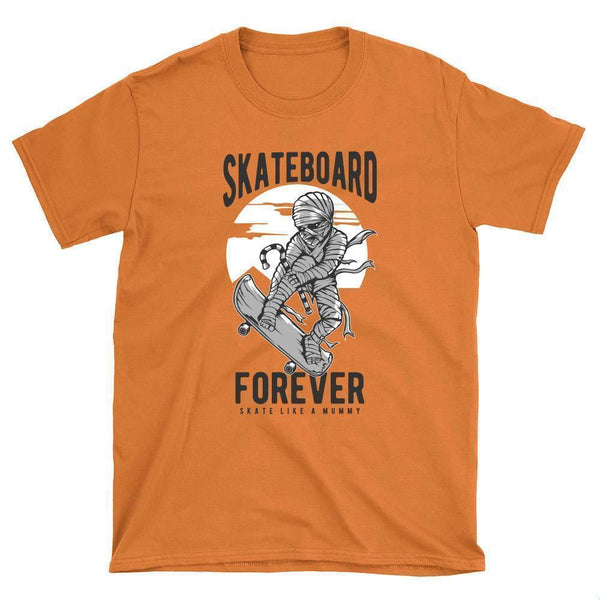 Skate like a Mummy Skateboard T-Shirt - Longboards USA