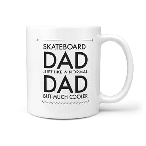 Skateboard Dad Just Like A Normal Dad But Much Cooler - Coffee Mug - Longboards USA