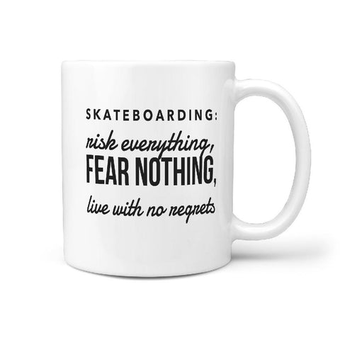 Skateboarding Risk Everything, Fear Nothing.. Coffee Mug - Longboards USA