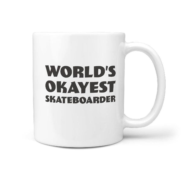 World Okayest Skateboarder - Funny Coffee Mug - Longboards USA