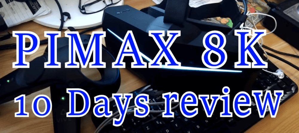 Pimax 8k. 10 days review