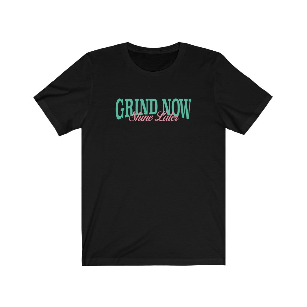 Grind Now Shine Later Tee - coramdeoapparel